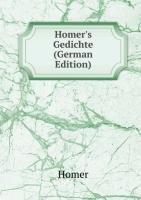 Homer's Gedichte: Ilias, Odyssee