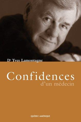 Confidences d'un médecin par Yves Lamontagne