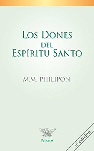 Descargar Libro Los dones del Espíritu Santo (Pelícano) de M.M. Philipon