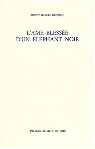 L'Âme blessée d'un éléphant noir