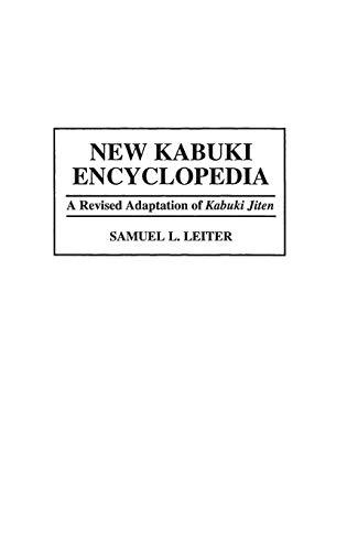New Kabuki Encyclopedia: A Revised Adaptation of Kabuki Jiten