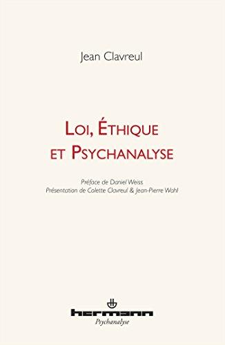 Loi, éthique et psychanalyse par Jean Clavreul