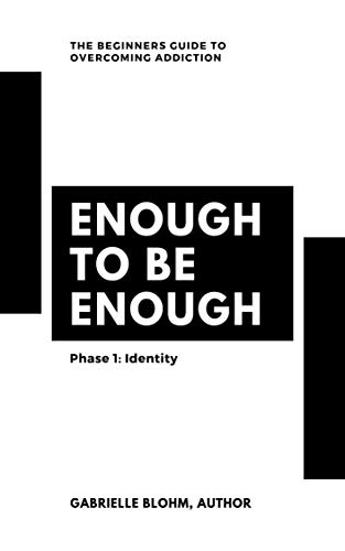 Enough to Be Enough: Identity & Addiction (1) (English Edition)
