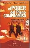 Poder del Pleno Compromiso, El (Spanish Edition) by J. Y. Otro Loehr (2003-07-02)