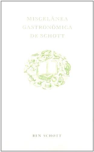 Miscelánea gastronómica de Schott (PERSONALIA)