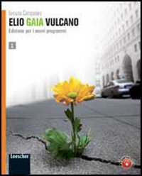 Elio Gaia Vulcano. Con espansione online. Con LibroLIM. Per le Scuole superiori: 1