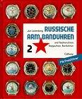 Russische Armbanduhren und Taschenuhren, Stoppuhren, Borduhren, Marinechronometer, Bd.2 - mit Preisf