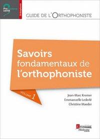 Guide de l'orthophoniste : savoirs fondamentaux par Jean-Marc Kremer