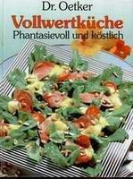 dr-oetker-vollwertkuche-phantasievoll-und-kostlich