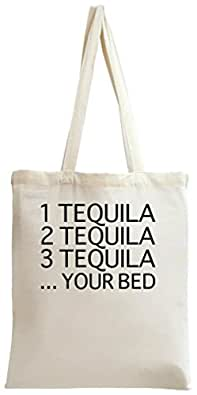 1 2 3 Tequila Your Bed Funny Slogan Tote Bag