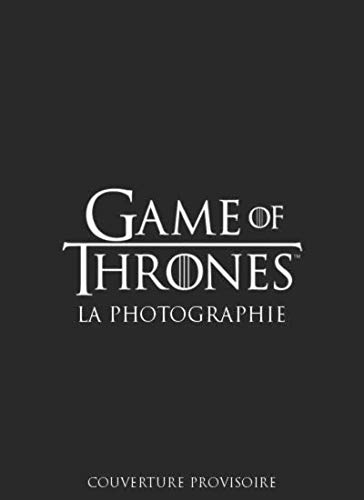 La Photographie de Game of Thrones - VF par  Helen SLOAN