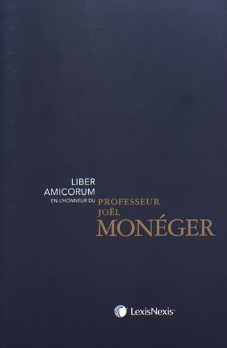 Liber Amicorum en l'honneur du professeur Joël Monéger: Prix de souscription jusqu'à parution le 18/05/2017, ensuite 99.00 ¤ par Abdoulaye Mbotaingar, Thibaut Massart