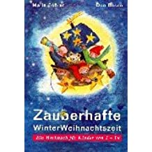 Zauberhafte WinterWeihnachtszeit: Ein Werkbuch für Kinder von 3-10