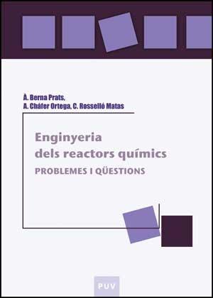 Enginyeria dels reactors químics: Problemes i qüestions (Educació. Laboratori de Materials) por Àngel Berna Prats