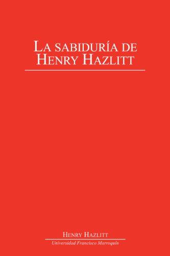 La sabiduría de Henry Hazlitt