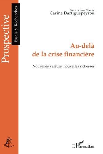 Au-del de la crise financire - Nouvelles valeurs, nouvelles richesses