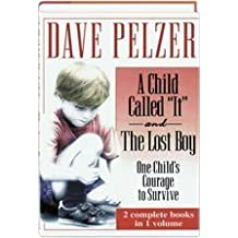 A Child Called It and The Lost Boy - One Child's Courage to Survive by Dave Pelzer (1995-08-01)