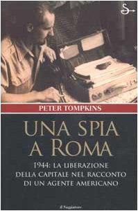 Una spia a Roma di Peter Tompkins