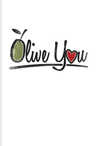 Olive You: Fill In Your Own Recipe Book For Italian Pizza, Valentines' Day, Love & Food Pun Fans | 6x9 | 100 pages