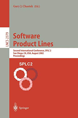 Software Product Lines: Second International Conference, SPLC 2, San Diego, CA, USA, August 19-22, 2002. Proceedings (Lecture Notes in Computer Science, Band 2379)
