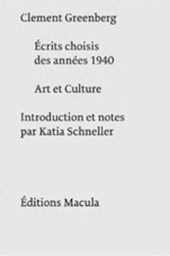 Ecrits choisis des années 1940 - Art et culture par Clement Greenberg