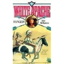 Hanged (White Apache)