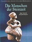 Illustrierte Geschichte der Menschheit, Die Menschen der Steinzeit - Göran Burenhult