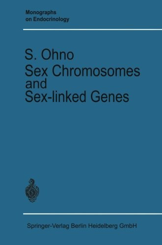 Sex Chromosomes and Sex-linked Genes (Monographs on Endocrinology) (Volume 1) (German Edition) by Susumu Ohno (1966-01-01)