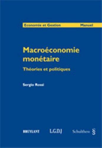 Macroéconomie monétaire : Théories et politiques