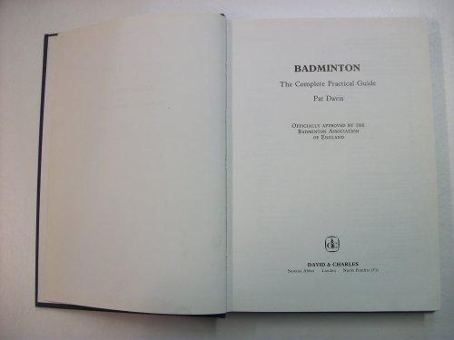 Badminton: Complete Practical Guide por Pat Davis