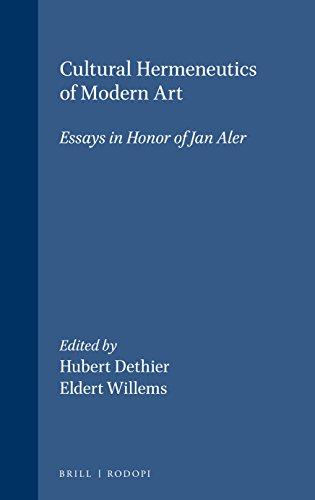 Cultural Hermeneutics of Modern Art: Essays in Honor of Jan Aler