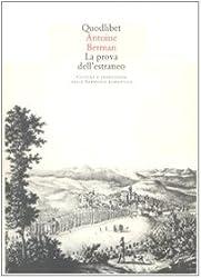 La prova dell'estraneo. Cultura e traduzione nella Germania romantica
