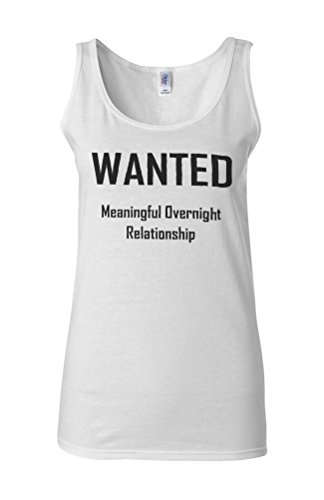 Wanted Meaningful Overnight Relationship Novelty White Femme Women Tricot de Corps Tank Top Vest **Blanc