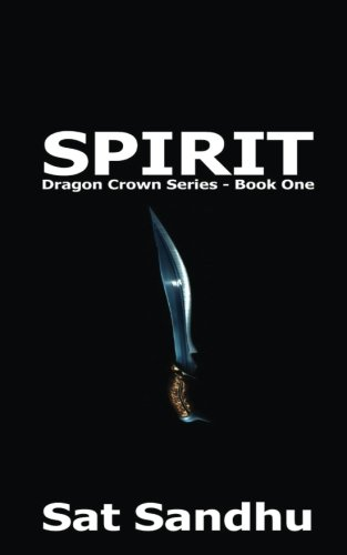 Spirit (Small Paperback): Dragon Crown Series - Book One: Volume 1