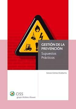 Gestión de la prevención: Supuestos prácticos por Genaro Gómez Etxebarria