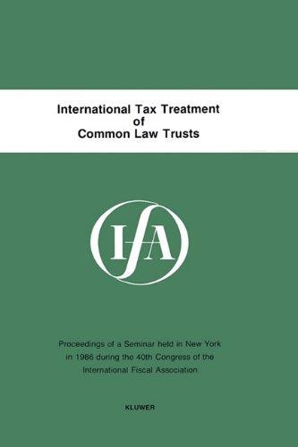 International Tax Treatment Of Common Law Trusts (IFA congress seminar series) by International Fiscal Association (IFA) (1988-01-06)