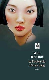 La double vie d'Anna Song par Minh Tran Huy
