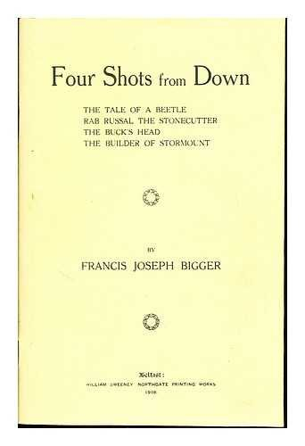 Four shots from Down : The tale of a beetle, Rab Russal the stonecutter, The buck's head, The builder of Stormount