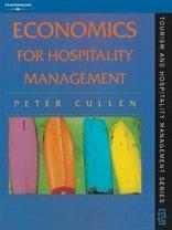 Economics for Hospitality Management (Chapman & Hall Series in Tourism & Hospitality Management) by Peter Cullen (1997-09-25)