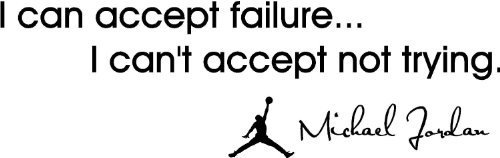 Michael Jordan wall art quote sticker car decal I can accept failure... I can't accept not trying. corp office Inspirational saying words wall quote decal for boys children bedroom decor 58cm x 18cm black vinyl by fungoo Jordan Aufkleber