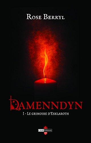 Couverture du livre Damenndyn: Le grimoire d'Esklaroth (Rubis t. 1)