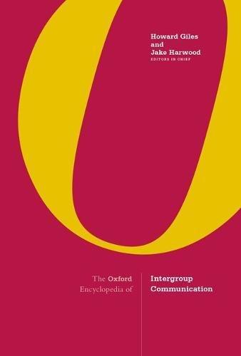 The Oxford Encyclopedia of Intergroup Communication: 2-volume set