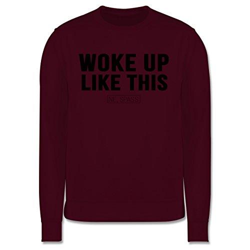 Statement Shirts - Woke Up Like This (Ne, Spass) - Herren Premium Pullover Burgundrot