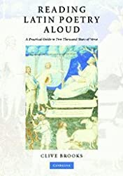 Reading Latin Poetry Aloud Paperback with Audio CDs: A Practical Guide to Two Thousand Years of Verse by Clive Brooks (2008-06-09)