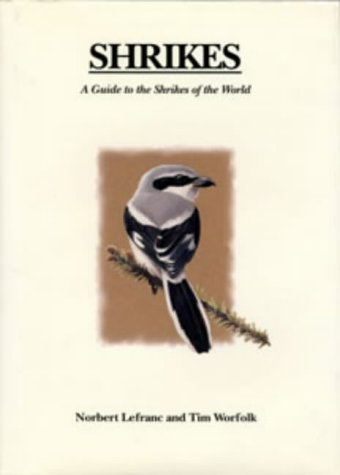 Shrikes: A Guide to the Shrikes of the World -