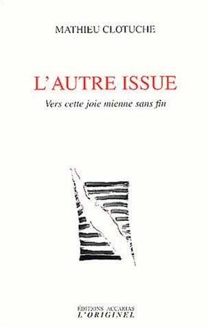 Vers La Joie - L'autre issue : Vers cette joie mienne
