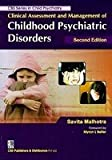 Clinical Assessment and Management of Childhood Psychiatric Disorders