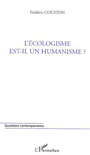 L'écologisme est-il un humanisme ?