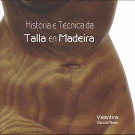 Historia e técnica da talla en madeira por Valentina García Abalo