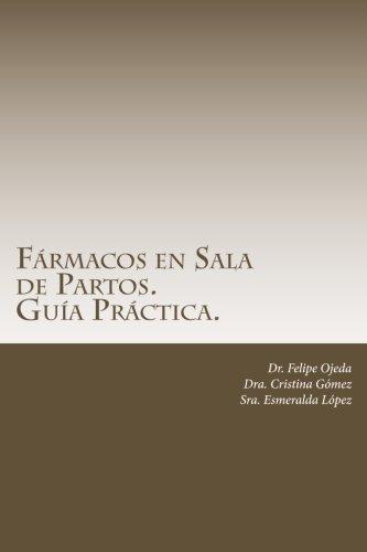 Descargar Libro Fármacos en Sala de Partos. Guía Práctica. de Dr. Felipe Ojeda